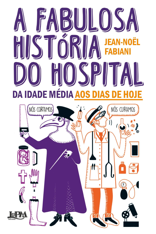 A fabulosa história do hospital: Da Idade Média aos dias de hoje ...