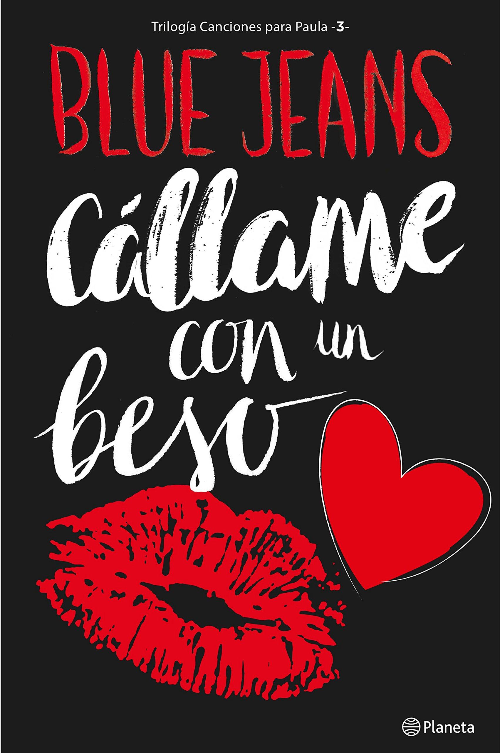 Cállame con un beso Trilogía Canciones para Paula 3 Fuera de colección: Amazon.es: Blue Jeans: Libros
