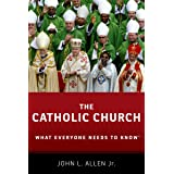 The Catholic Church: What Everyone Needs to Know®