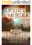 A Licence to Murder - A taut thriller set in Belfast (Wilson Book 8)
