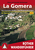 La Gomera: Die schönsten Küsten- und Bergwanderungen - 63 Touren