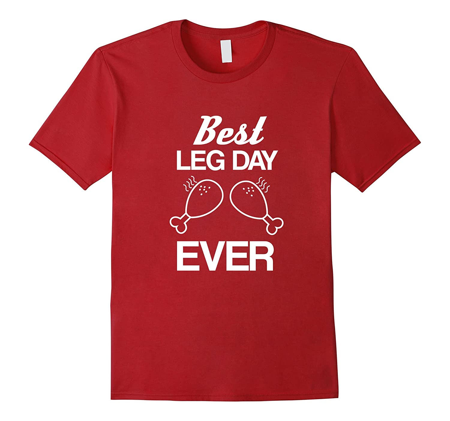 Best Leg Day Ever Shirt Thanksgiving T-shirt Outfit Turkey-CL