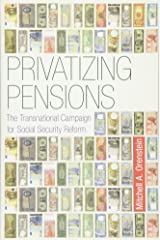 Privatizing Pensions: The Transnational Campaign for Social Security Reform Paperback