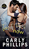 Touch You Now (Hot Heroes Series Book 1)