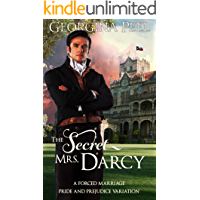 The Secret Mrs. Darcy: A Forced Marriage Pride and Prejudice Variation (Mr. Darcy and Elizabeth Bennet Conjured Anew Book 1) (English Edition)