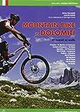 Mountain bike in Dolomiti. 52 itinerari ad anello