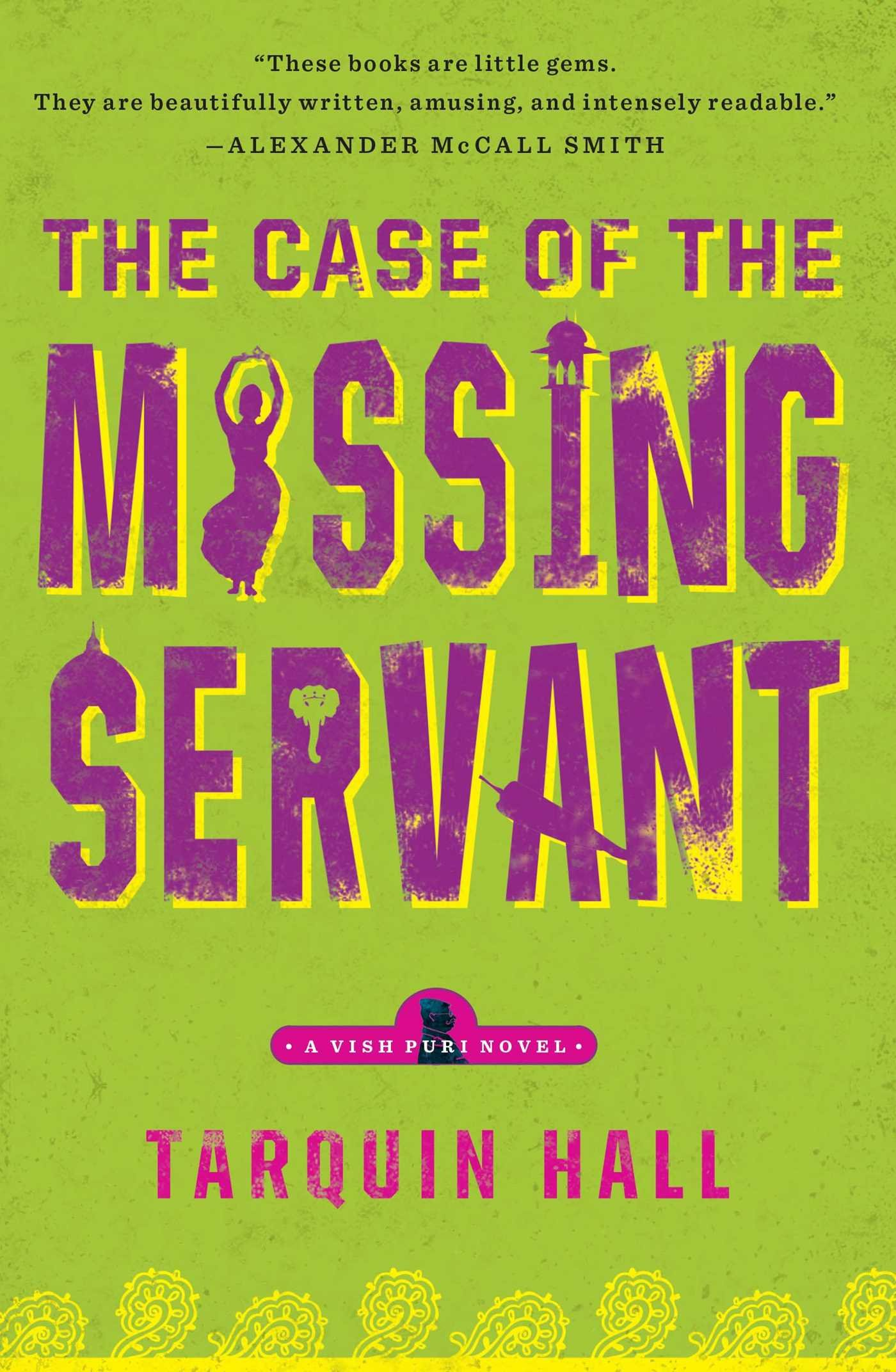 Amazon: The Case Of The Missing Servant: From The Files Of Vish Puri,  Most Private Investigator (a Vish Puri Mystery) (9781439172377): Tarquin  Hall: