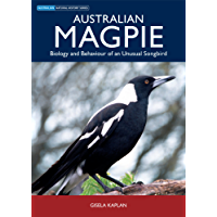 Australian Magpie: Biology and Behaviour of an Unusual Songbird (AUSTRALIAN NATURAL HISTORY)