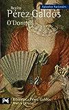 O'Donnell: Episodios Nacionales, 35/Cuarta serie (El Libro De Bolsillo - Bibliotecas De Autor - Biblioteca Pérez Galdós - Episodios Nacionales)