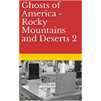 Ghosts of America - Rocky Mountains and Deserts 2 (Ghosts of America Local Book 45)
