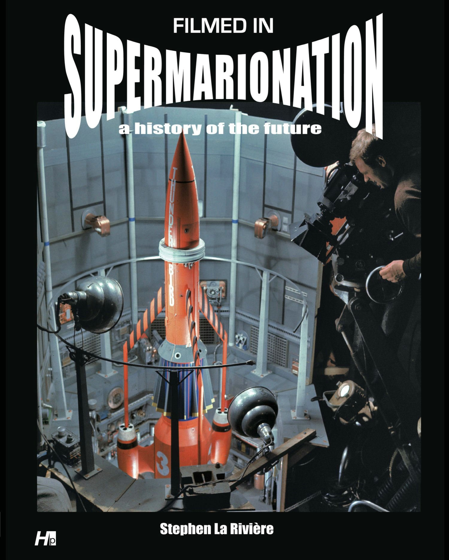 Filmed In Supermarionation: A History Of The Future ebook
