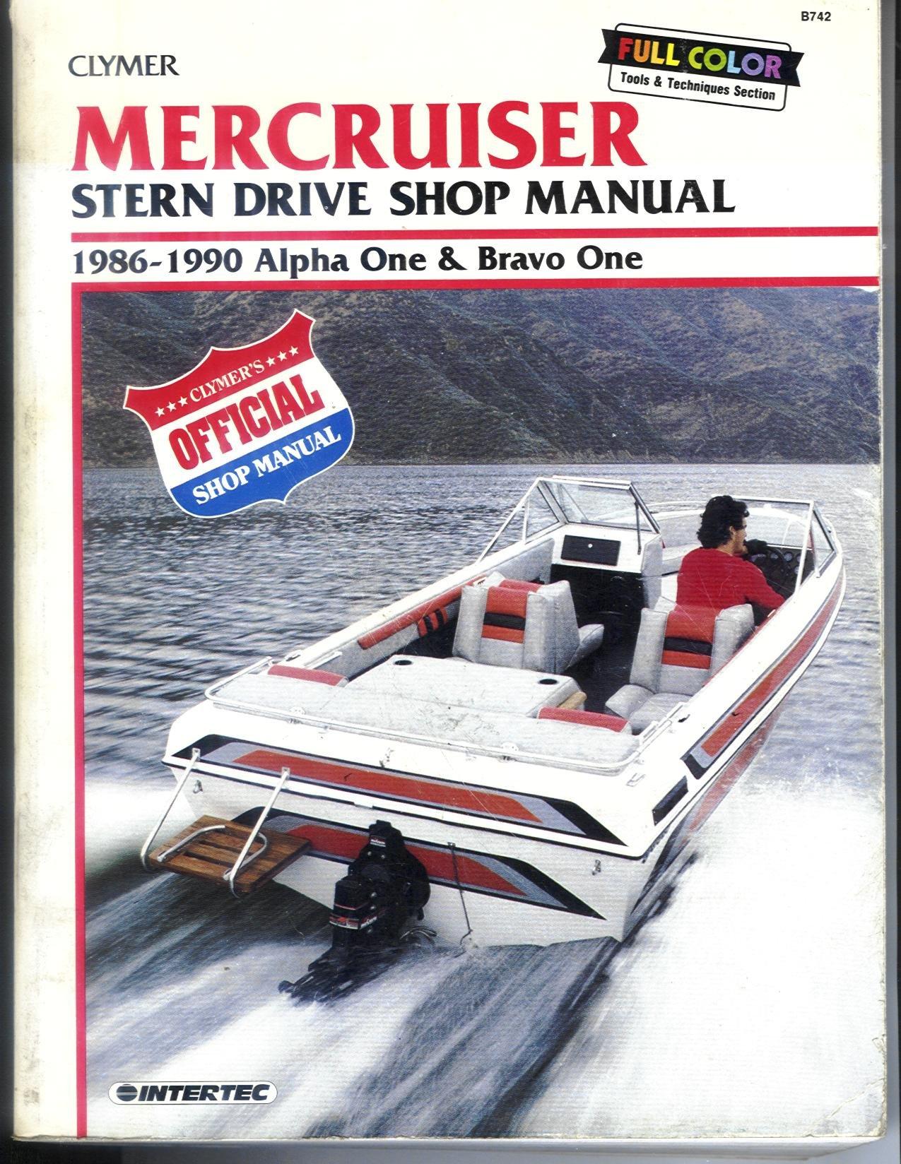 Clymer MerCruiser stern drive shop manual: 1986-1990 Alpha One and Bravo One:  Ron Wright: 9780892875535: Amazon.com: Books