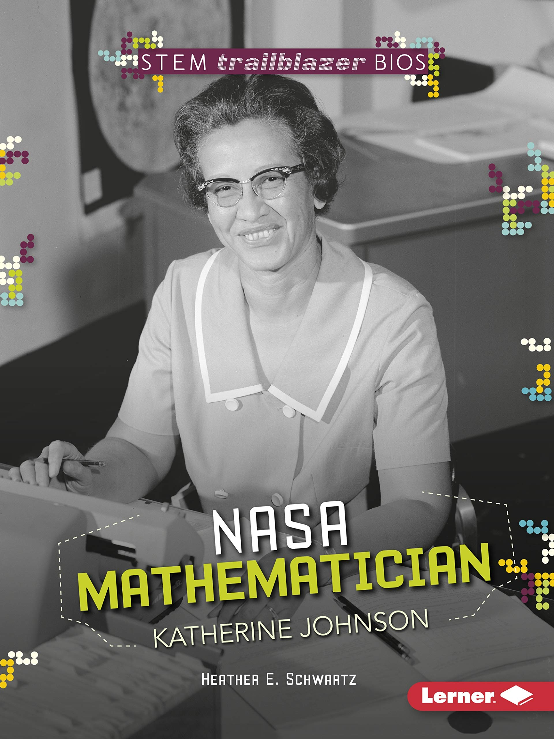 NASA Mathematician Katherine Johnson  Stem Trailblazer Biographies