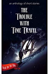 The Trouble with Time Travel Kindle Edition