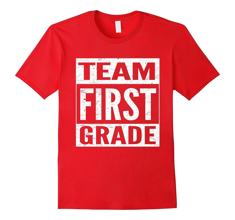 Team first grade teacher tshirt 1st back to school shirt for Back to school shirts