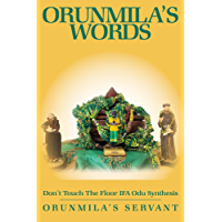 Orunmila's Words Dont Touch the floor IFA Odu Synthesis (English Edition)