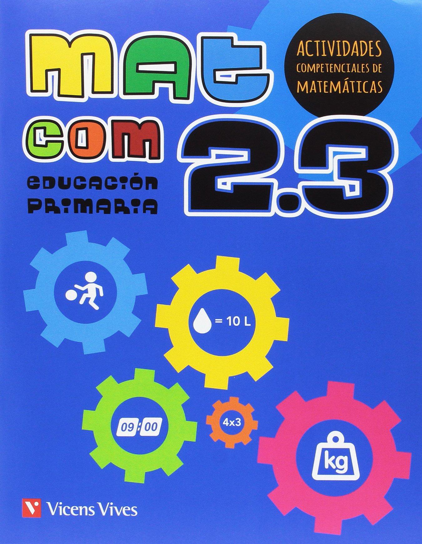 MAT COM 2 (2.1-2.2-2.3) ACTIVIDADES COMPETENCIALES (Spanish) Paperback – April 2, 2014