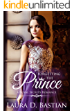Forgetting the Prince: Contemporary Royal Romance (Royal Secrets)