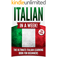 Italian in a Week!: The Ultimate Italian Learning Book for Beginners (+AUDIO)
