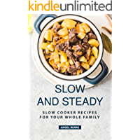 Slow and Steady: Slow Cooker Recipes for Your Whole Family