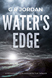 Water's Edge: A Highlands and Islands Detective Thriller (Highlands & Islands Detective Book 1)