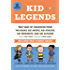 Kid Legends: True Tales of Childhood from the BooksKid Artists, Kid Athletes, Kid Presidents, and Kid Authors