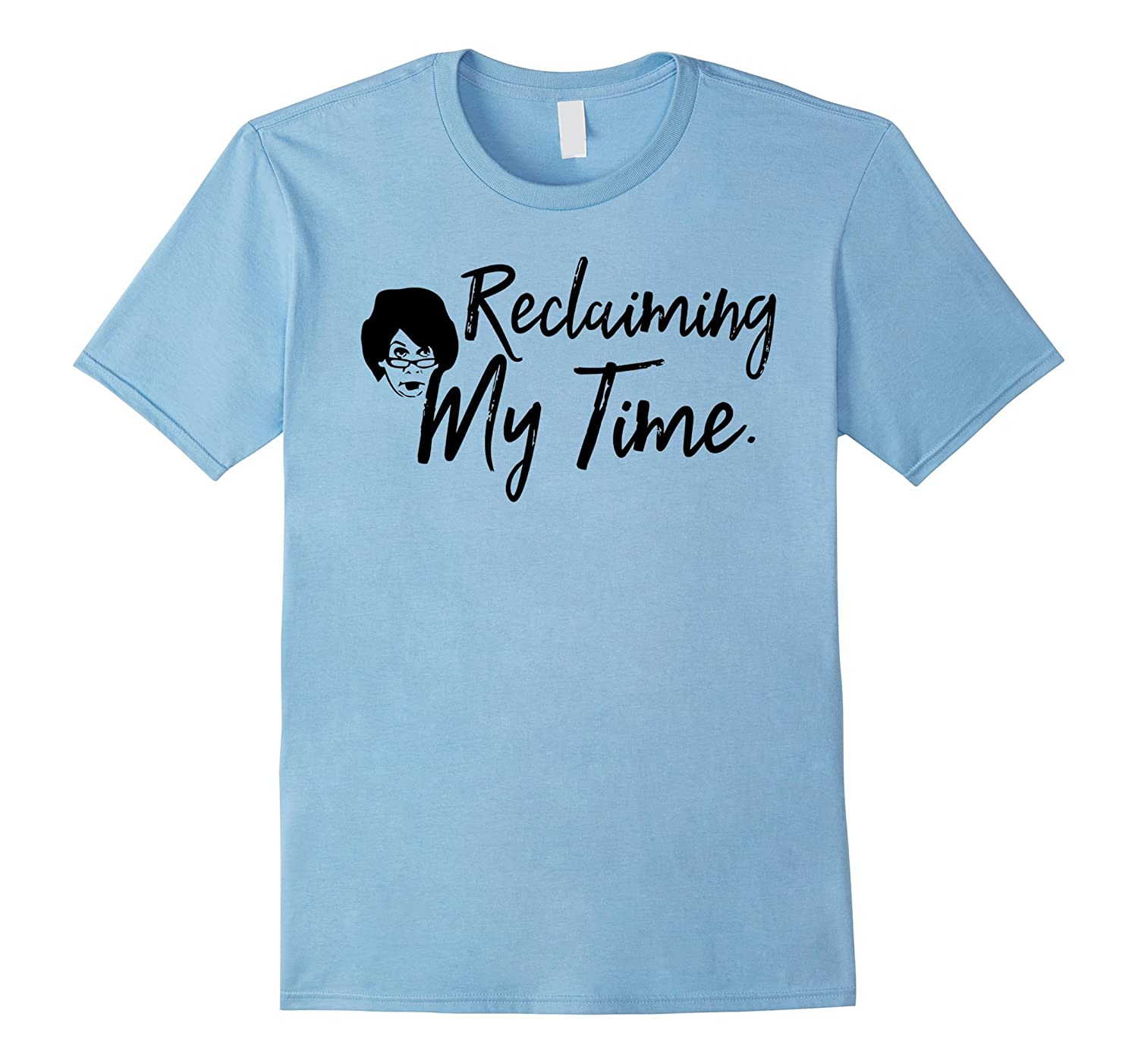 Reclaiming My Time Funny T Shirt-BN