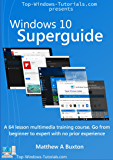 Windows 10 Superguide: Beginner to expert with no prior experience (English Edition)
