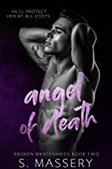 Angel of Death (Broken Mercenaries Book 2) Kindle Edition