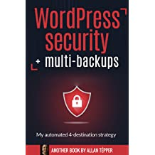 WordPress security + multi-backups : My automated 4-destination strategy Aug 07, 2017. by Allan Tépper