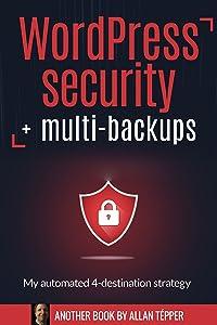 WordPress security + multi-backups : My automated 4-destination strategy
