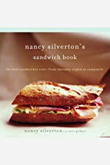 Nancy Silverton's Sandwich Book: The Best Sandwiches Ever--from Thursday Nights at Campanile Paperback