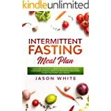 Intermittent Fasting Meal Plan: Learn How is possible losing weight just following a sequence of meals. Bonus 5/2 method for
