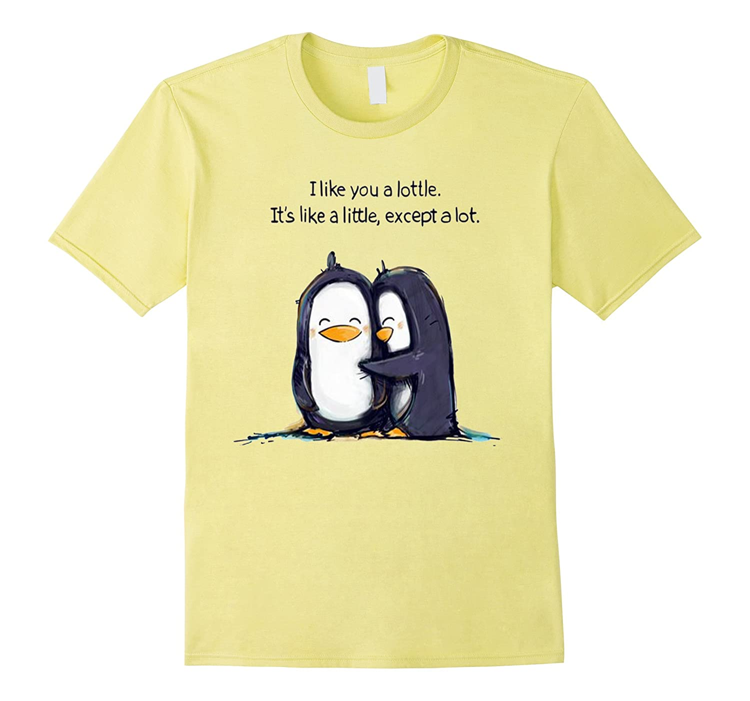 I Like You A Lottle, It's Like a Little Except A Lot T Shirt