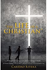 """""""THE LIFE OF A CHRISTIAN"""" Paperback"""