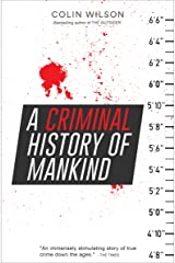 A Criminal History of Mankind Kindle Edition