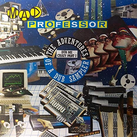 Dub Me Crazy Part 7: The Adventures Of A Dub Sampler