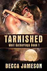 Tarnished (Wolf Gatherings Book 1) Kindle Edition