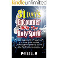 31 Days Encounter With The Holy Spirit: Impartation of God's Wisdom to achieve great exploit. Learning from the Holy… book cover