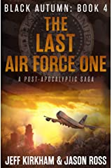 The Last Air Force One: A Post-Apocalyptic Thriller (The Black Autumn Series Book 4) Kindle Edition