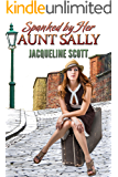 Spanked by Her Aunt Sally (English Edition)