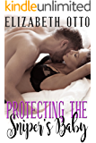 Protecting the Sniper's Baby: A Military Secret Baby Romance (Chicago Secrets Series Book 2)
