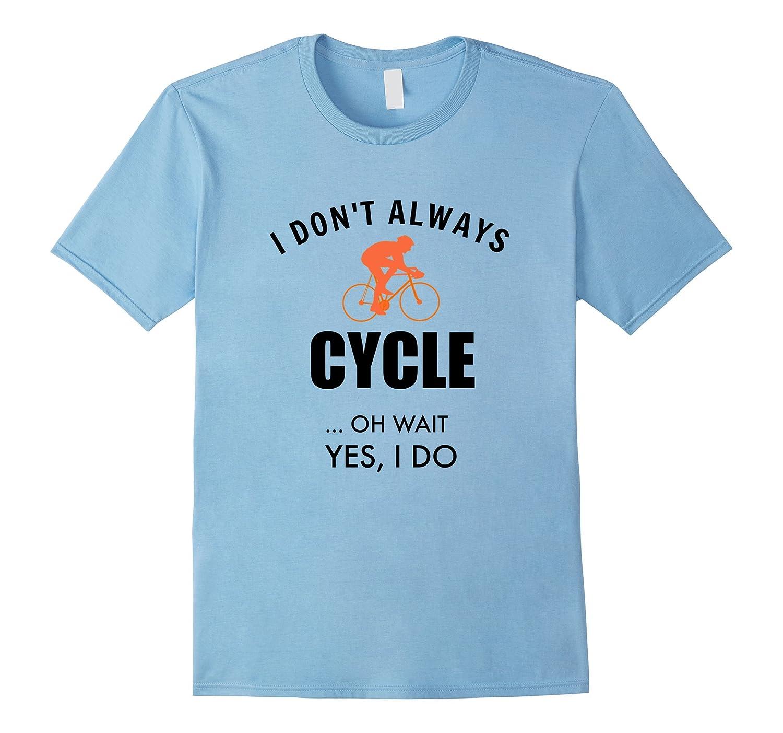 Funny Cycling Shirt Bike Novelty Gift-PL