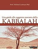 Kabbalah; Una Guida Alla Saggezza Nascosta Della Kabbalah