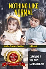 Nothing Like Normal: Surviving a Sibling's Schizophrenia Kindle Edition