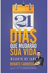 21 dias que mudarão sua vida: Desafio de João (Portuguese Edition) Kindle Edition