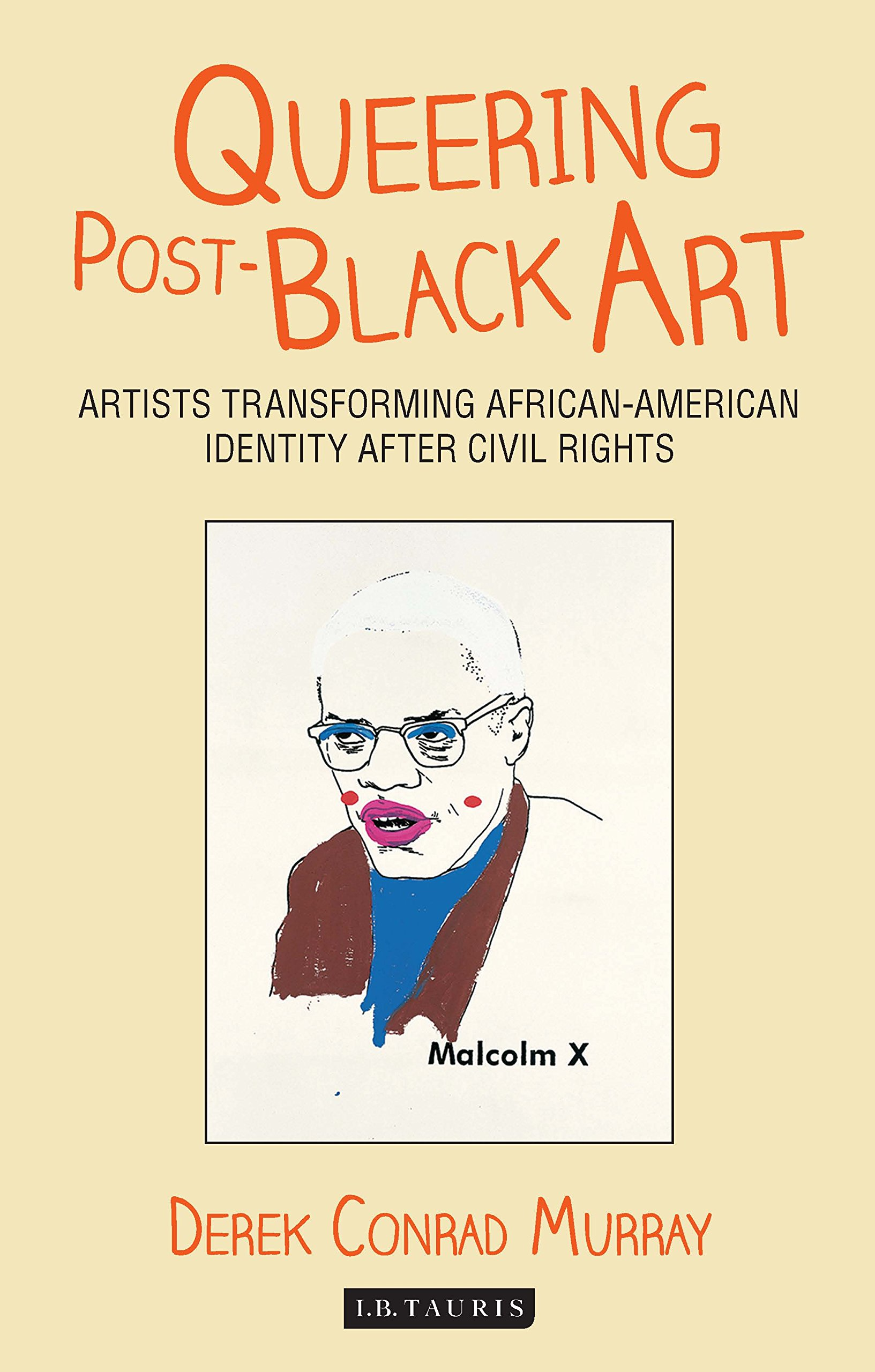 Queering Post-Black Art: Artists Transforming African-American Identity after Civil Rights ebook