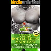 Vegan Bodybuilding: The 4-Week Dream Body with Raw Vegan Diet and Bodybuilding (Raw Vegan Bodybuilding)