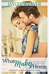 What Makes a Home (Everyday Love Book 3) Kindle Edition