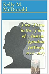 Two Teens in the Time of Austen: Random Jottings, 2008-2013 Kindle Edition